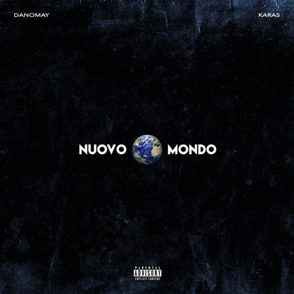 Nuovo Mondo, l'ultimo singolo di Danomay - Rapologia.it